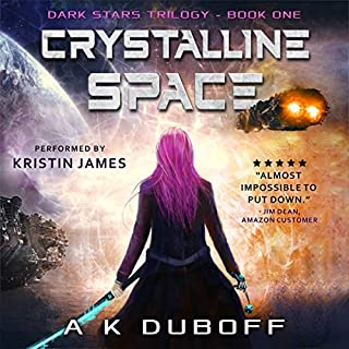 Crystalline Space     Dark Stars Series, Book 1              By:                                                                                                                                 A.K. DuBoff                               Narrated by:                                                                                                                                 Kristin James                      Length: 9 hrs and 37 mins     38 ratings     Overall 4.0