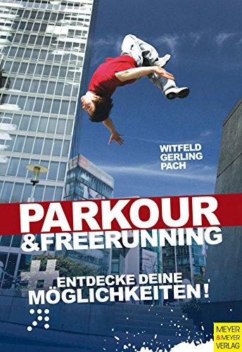 Parkour & Freerunning: Entdecke deine Möglichkeiten!