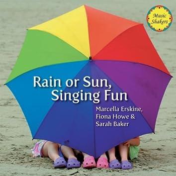Rain or Sun, Singing Fun