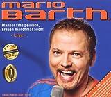 Songtexte von Mario Barth - Männer sind peinlich, Frauen manchmal auch!