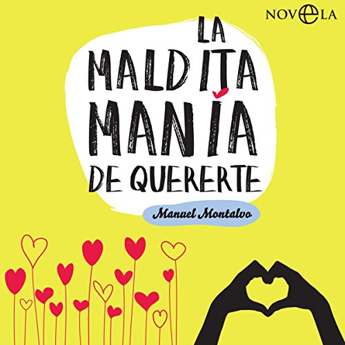 La maldita manía de quererte [The Damn Mania of Loving You] audiobook cover art