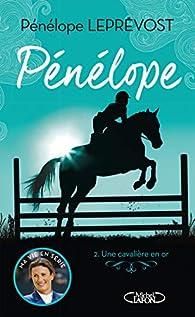 Pénélope, tome 2 : Une cavalière en or par Pénélope Leprévost
