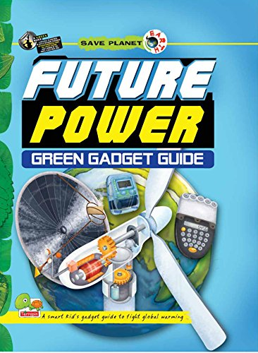 Save Planet Earth:  Future Power—Green Gadget Guide (English Edition)