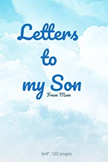Letters to My Son (from Mom): Remembrance Notebook, Lined Notebook ,Journal to Write In, Blank, 120 pages, 6x9""