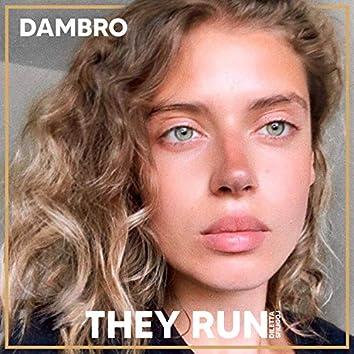 They Run