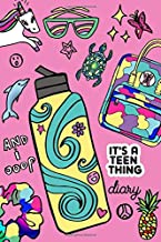 It's A Teen Thing Diary: 100 page prompt journal for teens to keep track of their days. Flasks, scrunchies, sandals, unicorns, turtles, shell jewelry, ... more illustrations on the cover and interior.