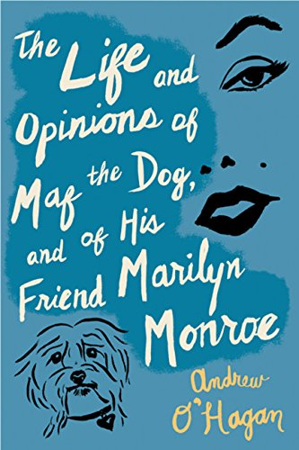 Image of The Life and Opinions of Maf the Dog, and of His Friend Marilyn Monroe