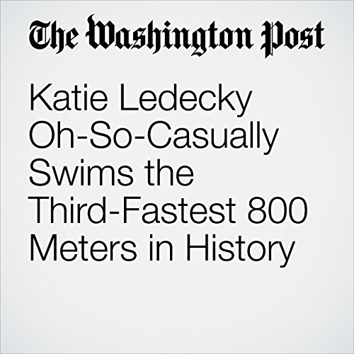Katie Ledecky Oh-So-Casually Swims the Third-Fastest 800 Meters in History audiobook cover art