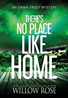 There's No Place like Home (Emma Frost Mystery)
