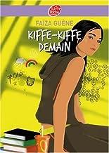 By Faiza Guene Kiffe Kiffe Demain (FRENCH) Kiffe Kiffe Demain [Paperback]