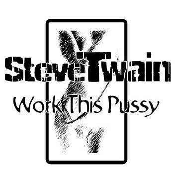 Work This Pu**y