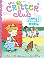 Amy Is a Little Bit Chicken (13) (The Critter Club)