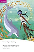 Penguin Readers: Easy Starters MAISIE AND THE DOLPHIN (Pearson English Readers, Easystart)