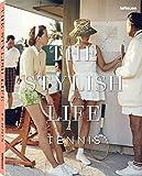 The Stylish Life Tennis - Ben Rothenberg