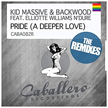 Pride (A Deeper Love) - The Remixes