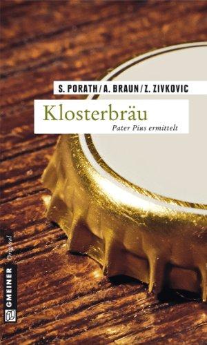 Klosterbräu: Kriminalroman (Pater Pius 2)