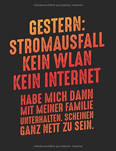 Gestern Stromausfall Kein WLAN Kein Internet: A4+ Softcover 120 beschreibbare karierte Seiten | 22 x 28 cm (8,5x11 Zoll)