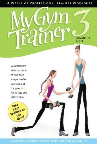 My Trainer Fitness Workout System: My Gym Trainer 3-Advanced, 24 complete Gym workouts for Advanced Level Exercisers