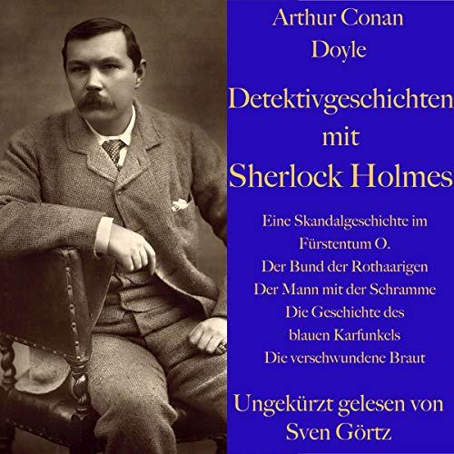 Detektivgeschichten mit Sherlock Holmes                   By:                                                                                                                                 Arthur Conan Doyle                               Narrated by:                                                                                                                                 Sven Görtz                      Length: 4 hrs and 39 mins     Not rated yet     Overall 0.0