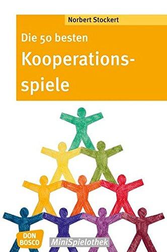 Die 50 besten Kooperationsspiele. (Don Bosco MiniSpielothek)