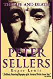 The Life and Death of Peter Sellers (Applause Books)