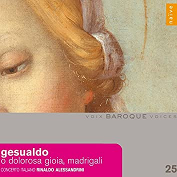 Gesualdo: O Dolorosa Gioia Madrigali