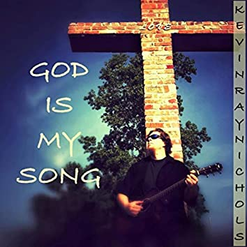 God Is My Song