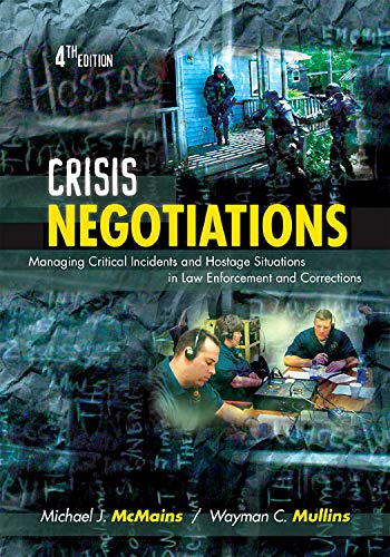Crisis Negotiations, Fourth Edition: Managing Critical...