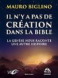 Il n'y a pas de création dans la Bible - La genèse nous raconte une autre histoire (Savoirs Anciens) - Format Kindle - 9,99 €