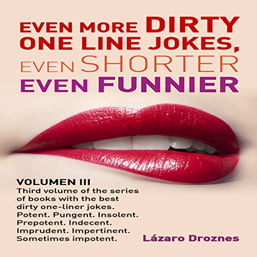 Even More Dirty One Line Jokes, Even Shorter, Even Funnier audiobook cover art