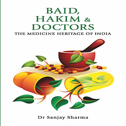 Baid, Hakim & Doctors: The Medicine Heritage of India Titelbild