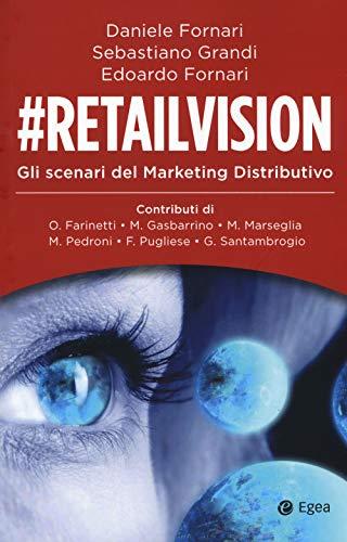 #Retailvision. Gli scenari del marketing distributivo