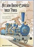 Mit dem Orient-Express nach Paris: Die Geschichte von Sinan und Pierre - Stephan Martin Meyer