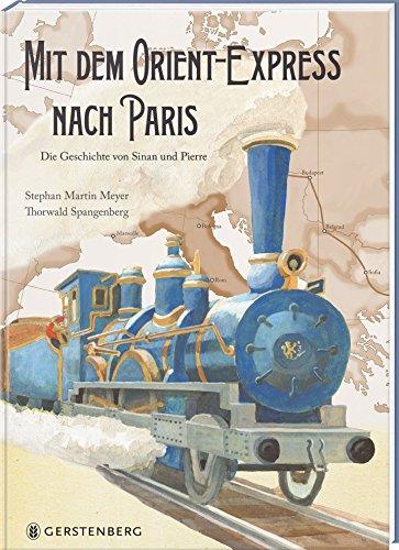 Mit dem Orient-Express nach Paris: Die Geschichte von Sinan und Pierre: Die Geschichte von Jamal und Pierre