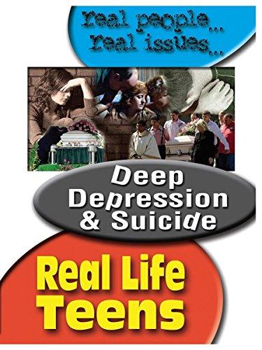Real Life Teens: Deep Depression & Suicide