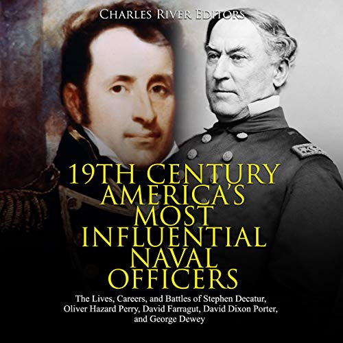 19th Century America's Most Influential Naval Officers audiobook cover art
