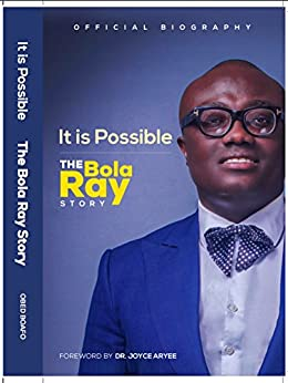 It is Possible: The Bola Ray Story by [Obed  Boafo]