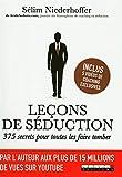 Leçons de séduction : 375 secrets pour...