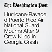 Hurricane-Ravaged Puerto Rico Air National Guard Mourns After 9 Crew Killed in Georgia Crash's image