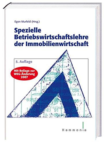 Preisvergleich Produktbild Spezielle Betriebswirtschaftslehre der Immobilienwirtschaft: Mit Beilage zur WEG-Änderung 2007