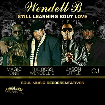 Still Learning 'Bout Love (feat. Magic One, Jason Little & C.J.)
