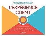 L'expérience client - Le design pour innover, l'humain pour créer du lien, le collaboratif pour accompagner le changement (Marketing) - Format Kindle - 26,99 €