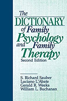 The Dictionary of Family Psychology and Family Therapy (English Edition) par [S . Richard Sauber, Luciano L′Abate, Gerald R. Weeks, William L. Buchanan]