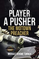 Player a Pusher: The Motown Preacher