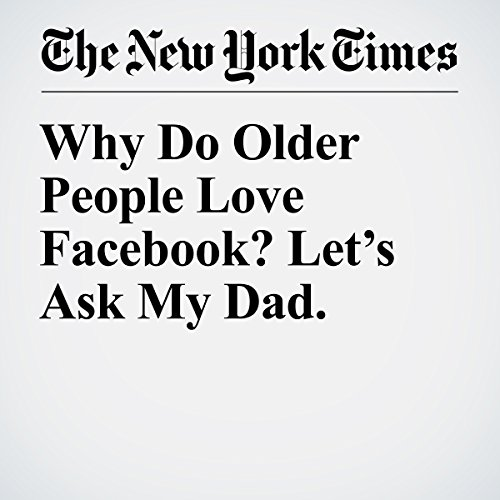 Why Do Older People Love Facebook? Let's Ask My Dad audiobook cover art