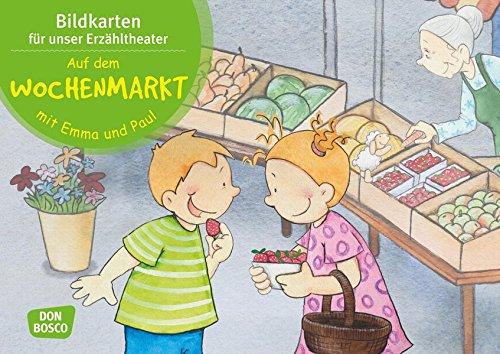 Auf dem Wochenmarkt mit Emma und Paul. Kamishibai Bildkartenset.: Entdecken. Erzählen. Begreifen: Mit kleinen Kindern durch das Jahr. (Mit Kindern durch das Jahr - Bildkarten für unser Erzähltheater)