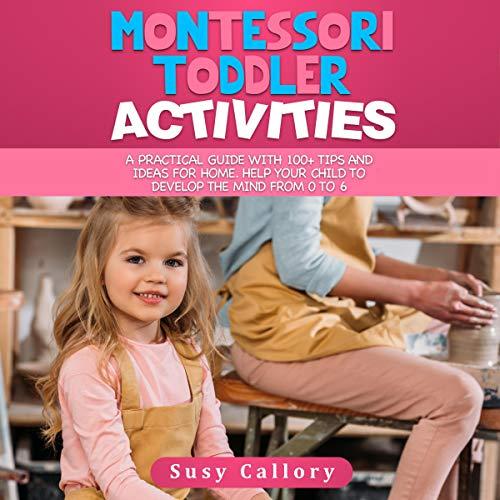 Montessori Toddler Activities audiobook cover art