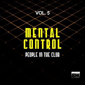 Mental Control, Vol. 5 (People In The Club)
