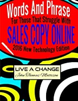 Words and Phrases for Those That Struggle With Sales Copy Online 2016: New Technology Edition