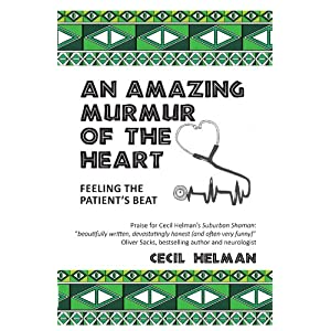 An Amazing Murmur of the Heart: feeling the patient's beat Kindle Edition